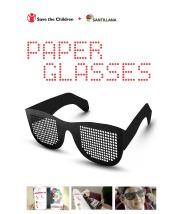 Santillana / Save the Children: Paper Glasses
